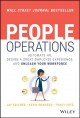 PEOPLE OPERATIONS : AUTOMATE HR, DESIGN A GREAT EMPLOYEE EXPERIENCE, AND UNLEASH YOUR WORKFORCE