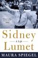 SIDNEY LUMET : A LIFE