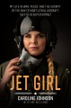 JET GIRL : MY LIFE IN WAR, PEACE, AND THE COCKPIT OF THE WORLD