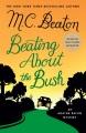 BEATING ABOUT THE BUSH : AN AGATHA RAISIN MYSTERY