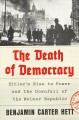 THE DEATH OF DEMOCRACY : HITLER