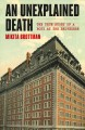 AN UNEXPLAINED DEATH : THE TRUE STORY OF A BODY AT THE BELVEDERE