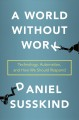 A WORLD WITHOUT WORK : TECHNOLOGY, AUTOMATION, AND HOW WE SHOULD RESPOND