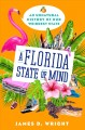 A FLORIDA STATE OF MIND : AN UNNATURAL HISTORY OF AMERICA