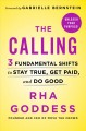 THE CALLING : 3 FUNDAMENTAL SHIFTS TO STAY TRUE, GET PAID, AND SO GOOD