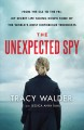 THE UNEXPECTED SPY : FROM THE CIA TO THE FBI, MY SECRET LIFE TAKING DOWN SOME OF THE WORLD