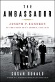 THE AMBASSADOR : JOSEPH P  KENNEDY AT THE COURT OF ST  JAMES