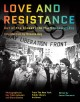 LOVE AND RESISTANCE : OUT OF THE CLOSET INTO THE STONEWALL ERA