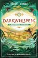 DARKWHISPERS : A BRIGHTSTORM ADVENTURE
