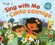 SING WITH ME = CANTA CONMIGO : SIX CLASSIC SONGS IN ENGLISH AND SPANISH