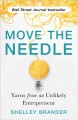 MOVE THE NEEDLE : YARNS FROM AN UNLIKELY