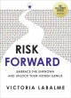 RISK FORWARD : EMBRACE THE UNKNOWN AND UNLOCK YOUR HIDDEN GENIUS