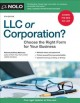 LLC OR CORPORATION? : HOW TO CHOOSE THE RIGHT FORM FOR YOUR BUSINESS