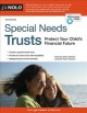 SPECIAL NEEDS TRUSTS : PROTECT YOUR CHILD