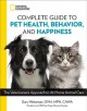 NATIONAL GEOGRAPHIC COMPLETE GUIDE TO PET HEALTH, BEHAVIOR, AND HAPPINESS : THE VETERINARIAN