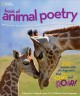 NATIONAL GEOGRAPHIC BOOK OF ANIMAL POETRY : 200 POEMS WITH PHOTOGRAPHS THAT SQUEAK, SOAR, AND ROAR