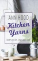 KITCHEN YARNS NOTES ON LIFE, LOVE AND FOOD