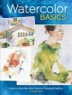 WATERCOLOR BASICS : LEARN TO SOLVE THE MOST COMMON PAINTING PROBLEMS