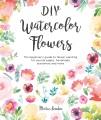 DIY WATERCOLOR FLOWERS : THE BEGINNER