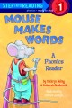 MOUSE MAKES WORDS : A PHONICS READER