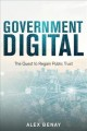 GOVERNMENT DIGITAL : THE QUEST TO REGAIN PUBLIC TRUST