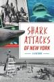 SHARK ATTACKS OF NEW YORK : A HISTORY