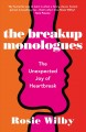 THE BREAKUP MONOLOGUES : THE UNEXPECTED JOY OF HEARTBREAK