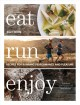 EAT RUN ENJOY : RECIPES FOR RUNNING PERFORMANCE AND PLEASURE