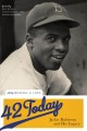 42 TODAY : JACKIE ROBINSON AND HIS LEGACY