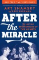 AFTER THE MIRACLE : THE LASTING BROTHERHOOD OF THE