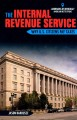 THE INTERNAL REVENUE SERVICE : WHY U S  CITIZENS PAY TAXES