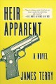 HEIR APPARENT : A NOVEL