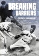 BREAKING BARRIERS : THE STORY OF JACKIE ROBINSON