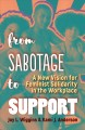 FROM SABOTAGE TO SUPPORT : A NEW VISION FOR FEMINIST SOLIDARITY IN THE WORKPLACE