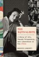 THE EQUIVALENTS : A STORY OF ART, FEMALE FRIENDSHIP, AND LIBERATION IN THE 1960S