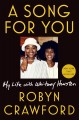 A SONG FOR YOU : MY LIFE WITH WHITNEY HOUSTON