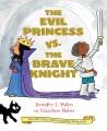 THE EVIL PRINCESS VS  THE BRAVE KNIGHT