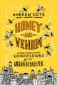 HONEY AND VENOM : CONFESSIONS OF AN URBAN BEEKEEPER