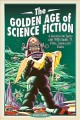 THE GOLDEN AGE OF SCIENCE FICTION : A JOURNEY INTO SPACE WITH 1950S RADIO, TV, FILMS, COMICS AND BOOKS