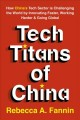 TECH TITANS OF CHINA : HOW CHINA