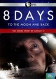 8 DAYS TO THE MOON AND BACK : THE INSIDE STORY OF APOLLO 11