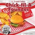 S  TRUETT CATHY : CHICK-FIL-A FOUNDER