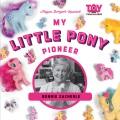 MY LITTLE PONY PIONEER : BONNIE ZACHERLE