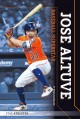 JOSE ALTUVE : BASEBALL SUPERSTAR