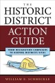 THE HISTORIC DISTRICT ACTION GUIDE : FROM DESIGNATION CAMPAIGNS TO KEEPING DISTRICTS VITAL