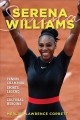 SERENA WILLIAMS : TENNIS CHAMPION, SPORTS LEGEND, AND CULTURAL HEROINE