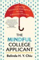 THE MINDFUL COLLEGE APPLICANT : CULTIVATING EMOTIONAL INTELLIGENCE FOR THE ADMISSIONS PROCESS