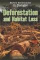 DEFORESTATION AND HABITAT LOSS