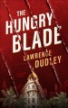 THE HUNGRY BLADE : A ROY HAWKINS THRILLER