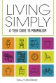 LIVING SIMPLY : A TEEN GUIDE TO MINIMALISM